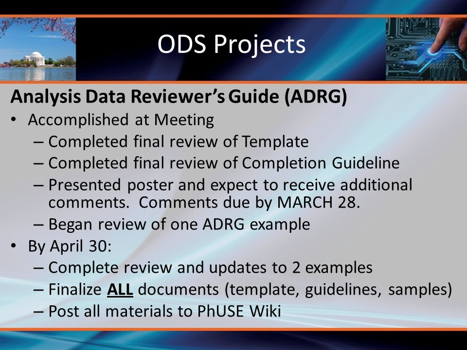 Analysis Data Reviewer's Guide (ADRG) Accomplished at Meeting – Completed final review of Template – Completed final review of Completion Guideline – Presented poster and expect to receive additional comments.