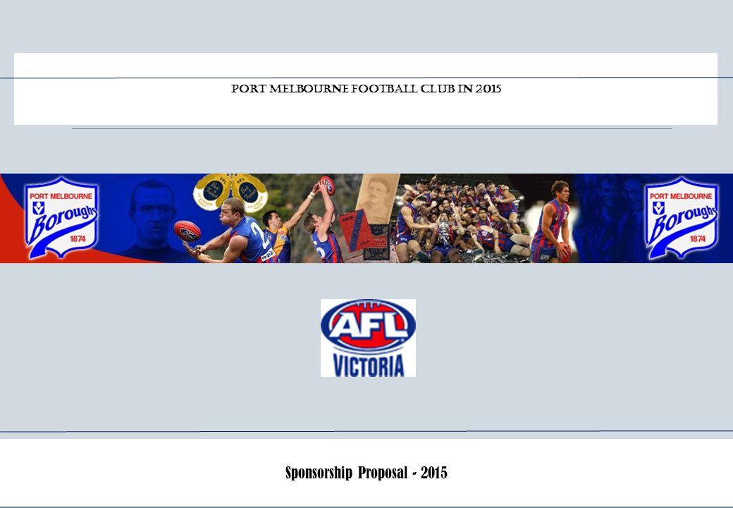 Sponsorship Proposal - 2015 Port Melbourne Football Club in 2015