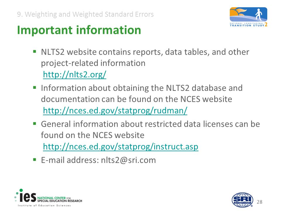 9. Weighting and Weighted Standard Errors 28 Important information  NLTS2 website contains reports, data tables, and other project-related informatio