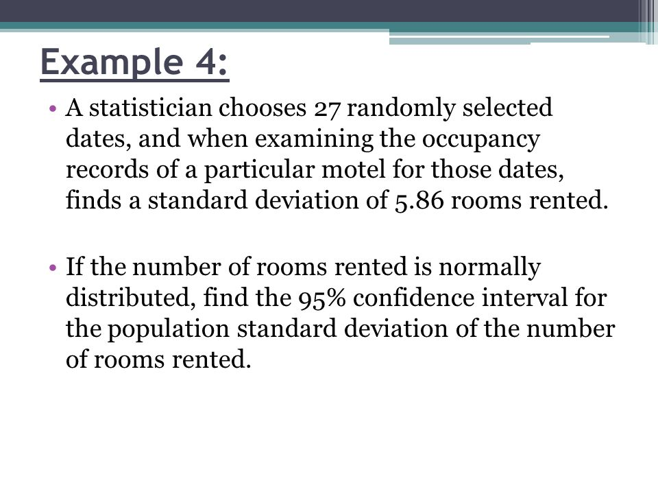 Example 4: A statistician chooses 27 randomly selected dates, and when examining the occupancy records of a particular motel for those dates, finds a