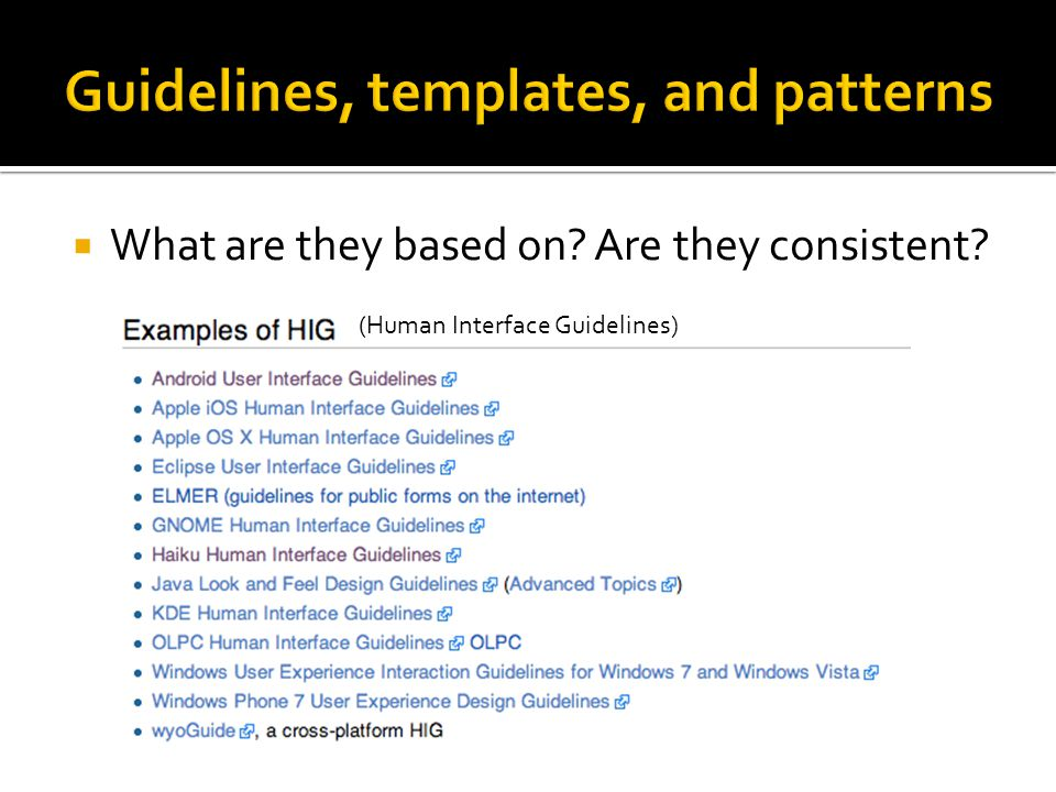  What are they based on Are they consistent (Human Interface Guidelines)