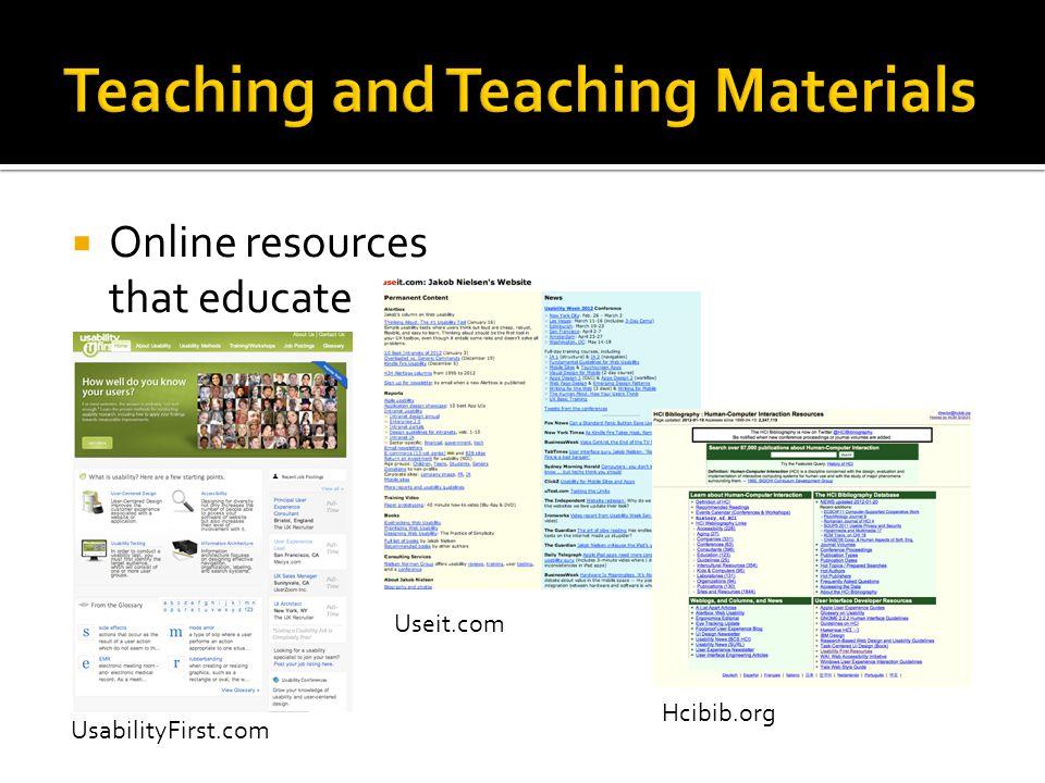  Online resources that educate UsabilityFirst.com Hcibib.org Useit.com