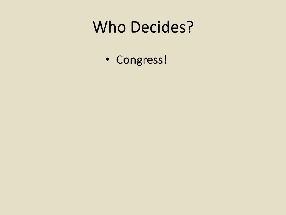 Who Decides Congress!