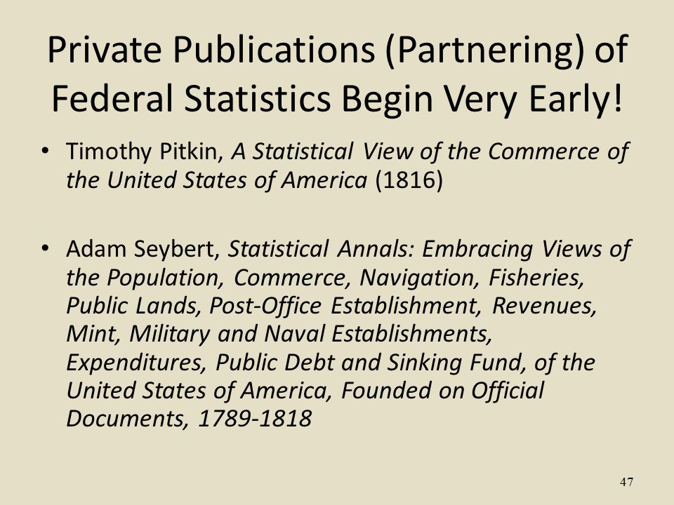 Private Publications (Partnering) of Federal Statistics Begin Very Early.