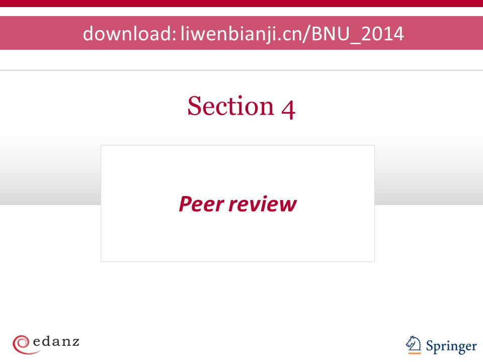Peer review Section 4 download: liwenbianji.cn/BNU_2014