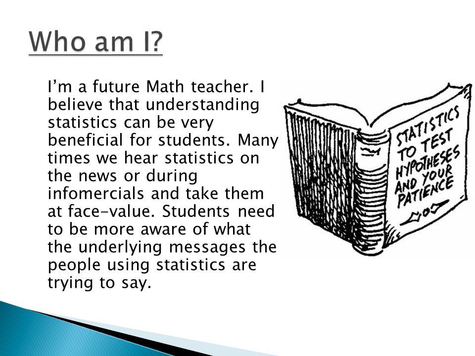 I'm a future Math teacher.
