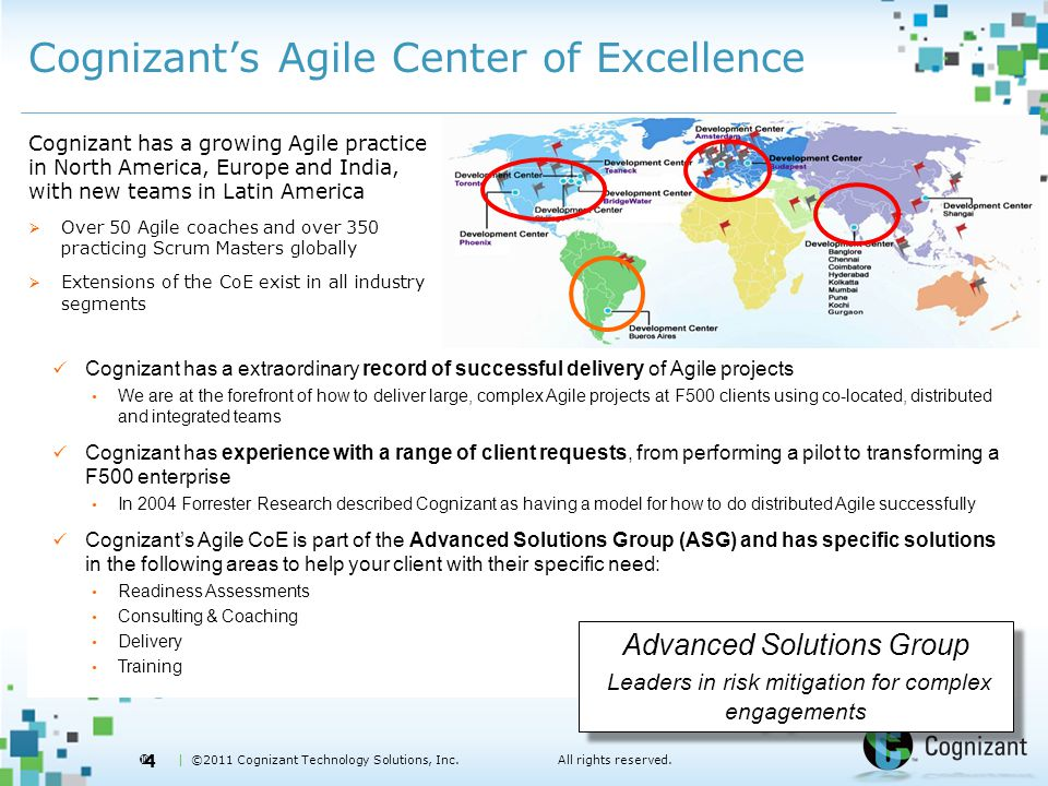  | ©2011 Cognizant Technology Solutions, Inc.All rights reserved. Cognizant's Agile Center of Excellence Cognizant has a growing Agile practice in No