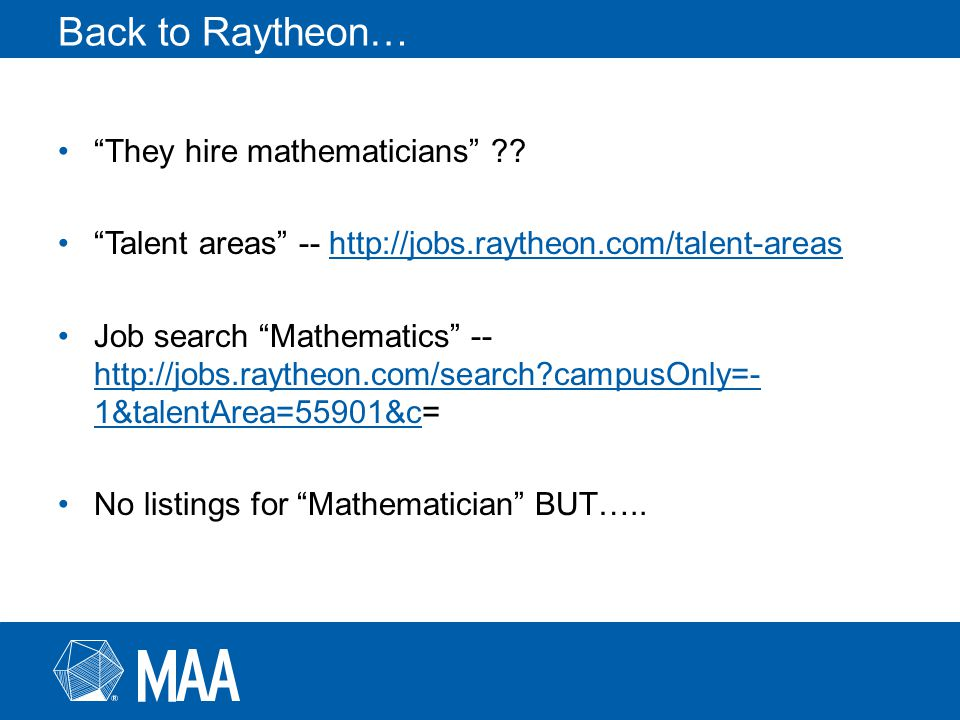 Back to Raytheon… They hire mathematicians .