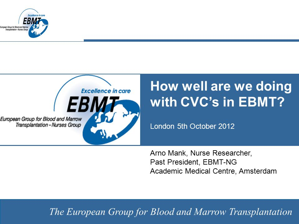 Overview Why? About CVC's Guidelines/ Protocols Care aspects Collaborative survey/ EBMT guideline