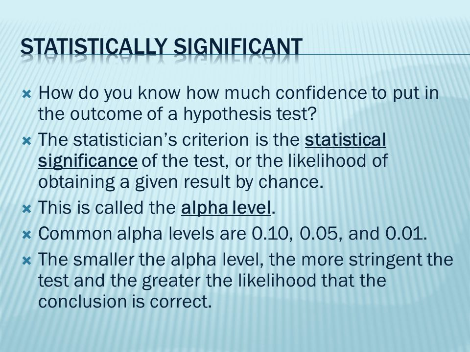  How do you know how much confidence to put in the outcome of a hypothesis test.