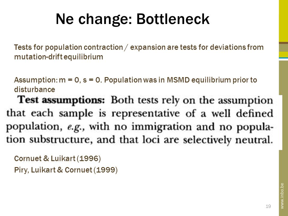 Ne change: Bottleneck Tests for population contraction / expansion are tests for deviations from mutation-drift equilibrium Assumption: m = 0, s = 0.
