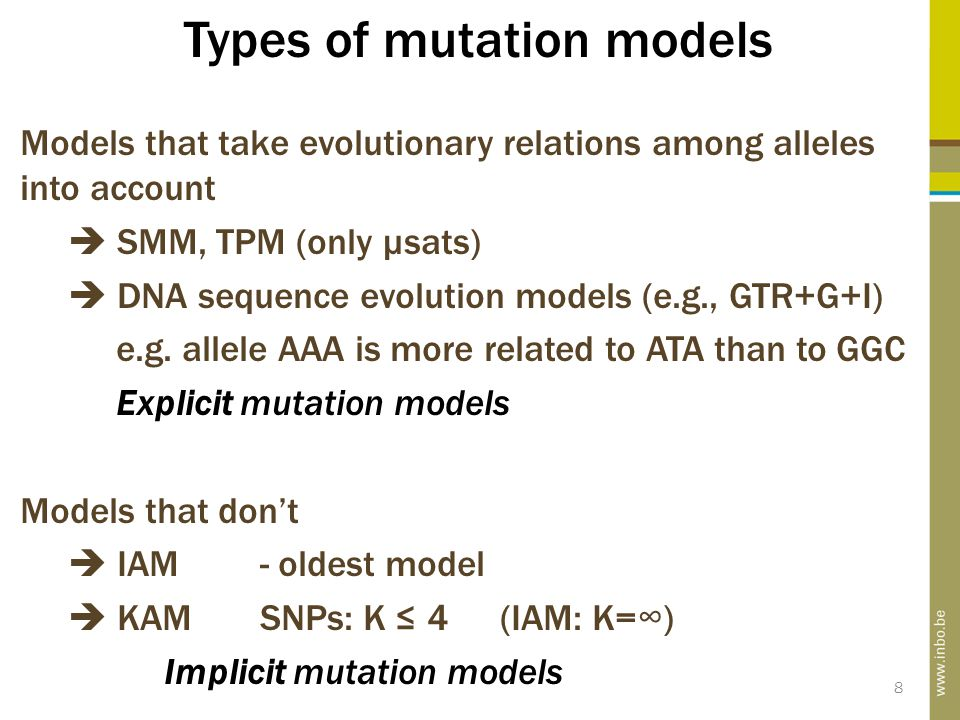 Types of mutation models Models that take evolutionary relations among alleles into account  SMM, TPM (only µsats)  DNA sequence evolution models (e.g., GTR+G+I) e.g.