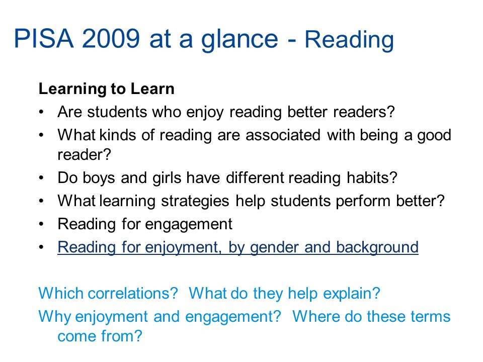 Learning to Learn Are students who enjoy reading better readers.
