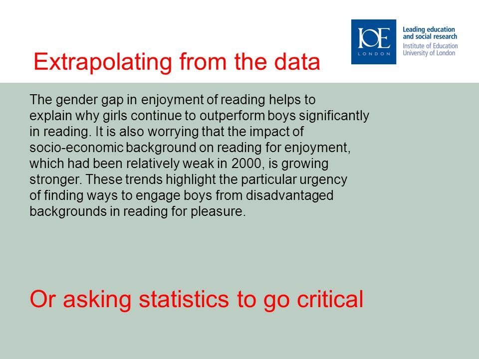 The gender gap in enjoyment of reading helps to explain why girls continue to outperform boys significantly in reading.