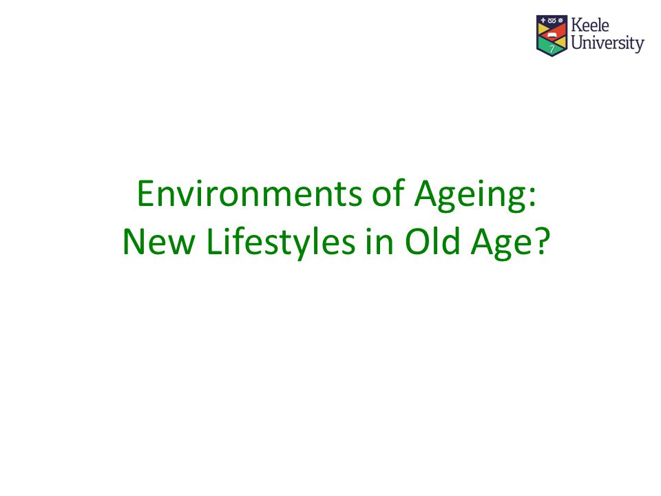 Environments of Ageing: New Lifestyles in Old Age