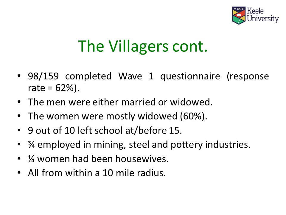 The Villagers cont.98/159 completed Wave 1 questionnaire (response rate = 62%).