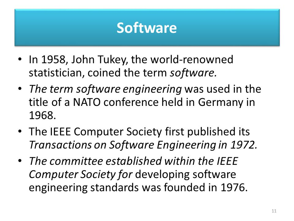 Software In 1958, John Tukey, the world-renowned statistician, coined the term software. The term software engineering was used in the title of a NATO