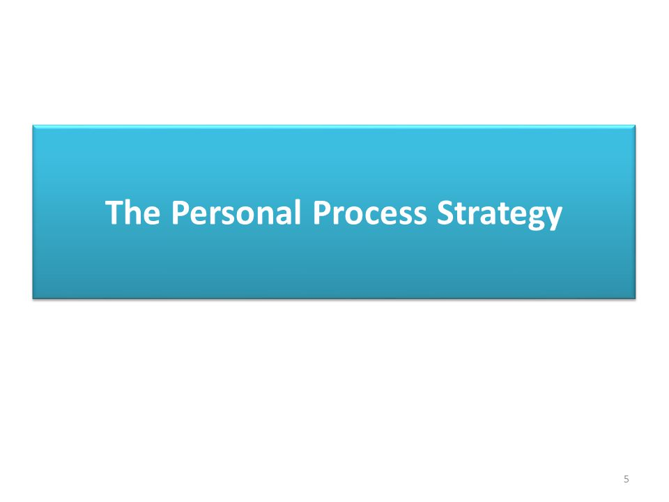 5 The Personal Process Strategy