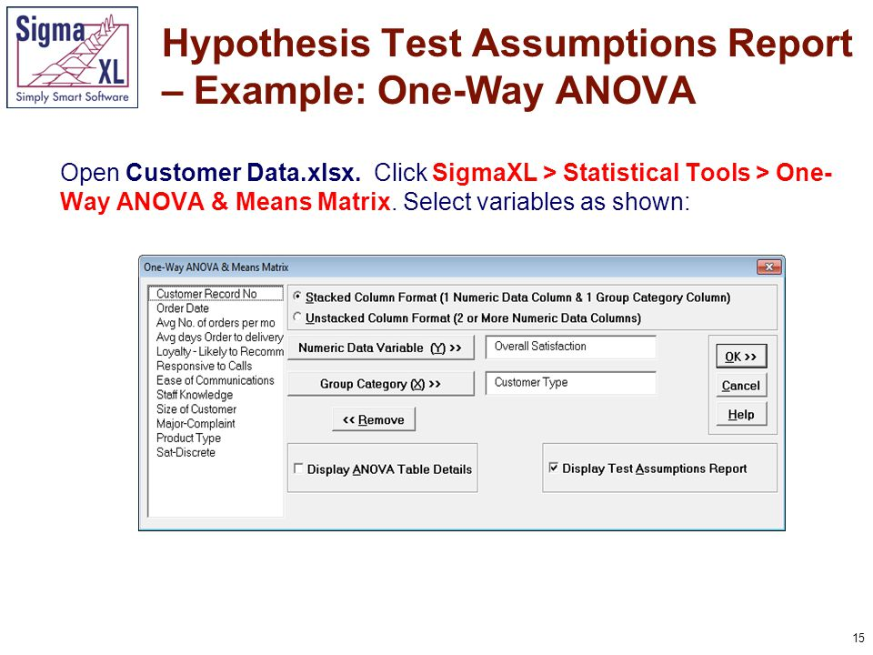 15 Open Customer Data.xlsx. Click SigmaXL > Statistical Tools > One- Way ANOVA & Means Matrix.