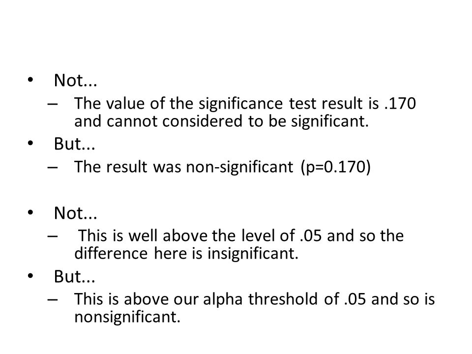 Not... – The value of the significance test result is.170 and cannot considered to be significant.