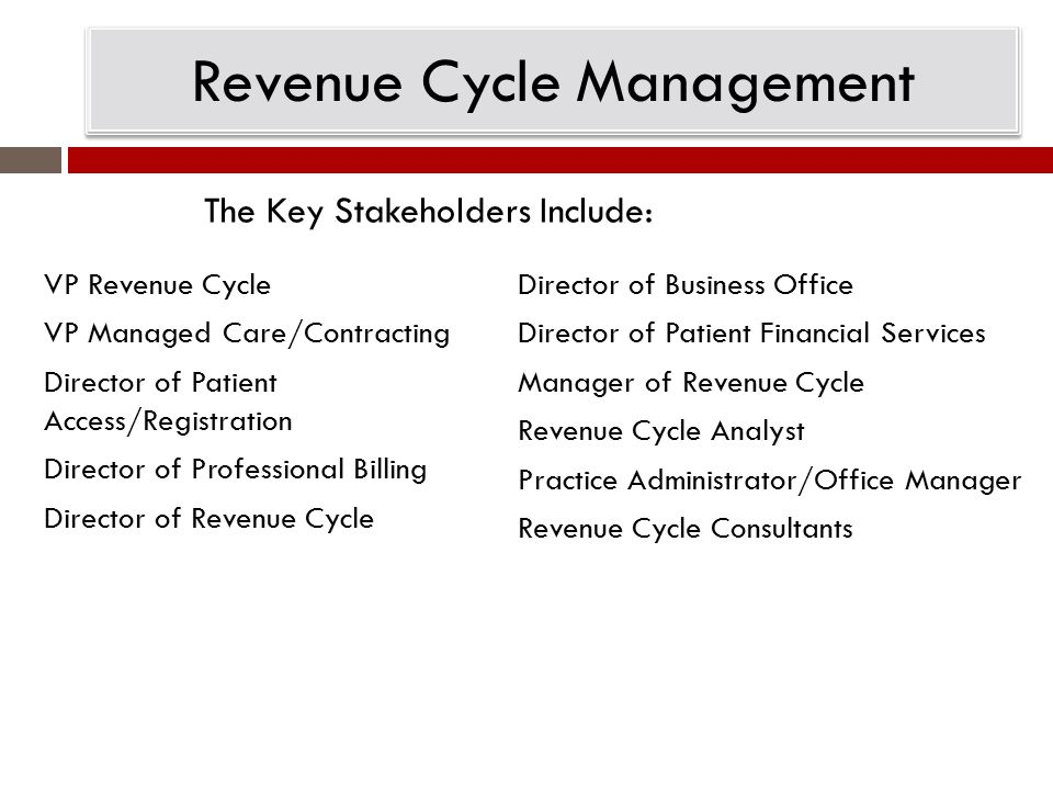 The Chief Strategy Officer Revenue Cycle leaders who want to advance to CSOs will need to be able to:  Consolidate network revenue cycle and productivity data  Use analytical tools that display information clearly and accessibly  Have actionable insight into patient financial services, collections, referrals, denials, DAR, etc.