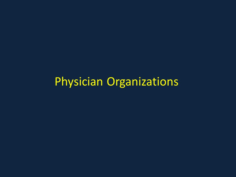 Physician Organizations