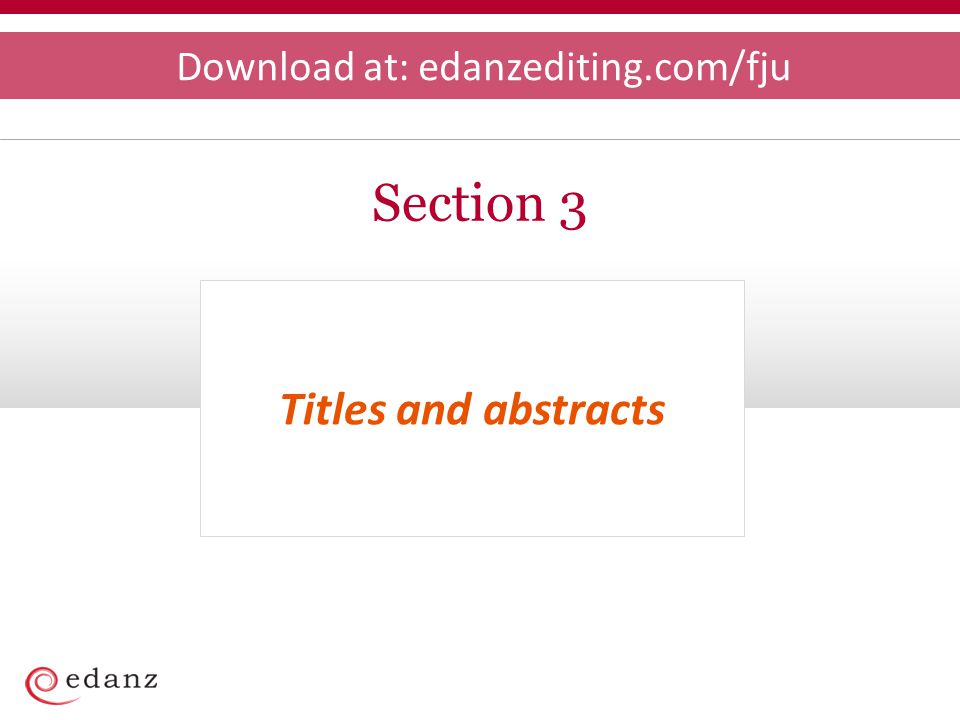 Titles and abstracts Section 3 Download at: edanzediting.com/fju