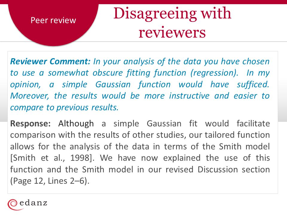 Peer review Disagreeing with reviewers Reviewer Comment: In your analysis of the data you have chosen to use a somewhat obscure fitting function (regr
