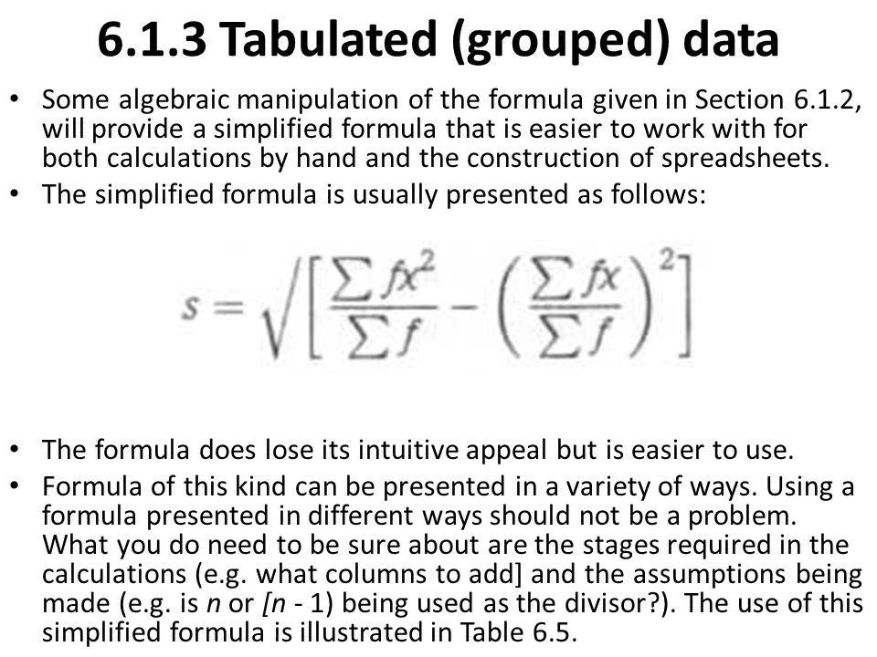 Some algebraic manipulation of the formula given in Section 6.1.2, will provide a simplified formula that is easier to work with for both calculations