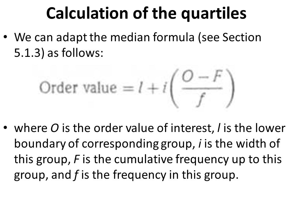 The lower quartile will lie in the group £10 but under £15 and can be calculated thus: The upper quartile will lie in the group £20 but under £30 and can be calculated thus: Calculation of the quartiles