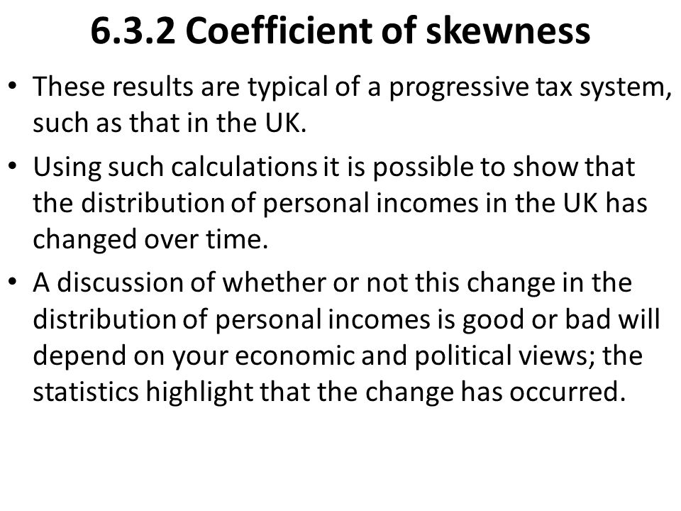 These results are typical of a progressive tax system, such as that in the UK. Using such calculations it is possible to show that the distribution of