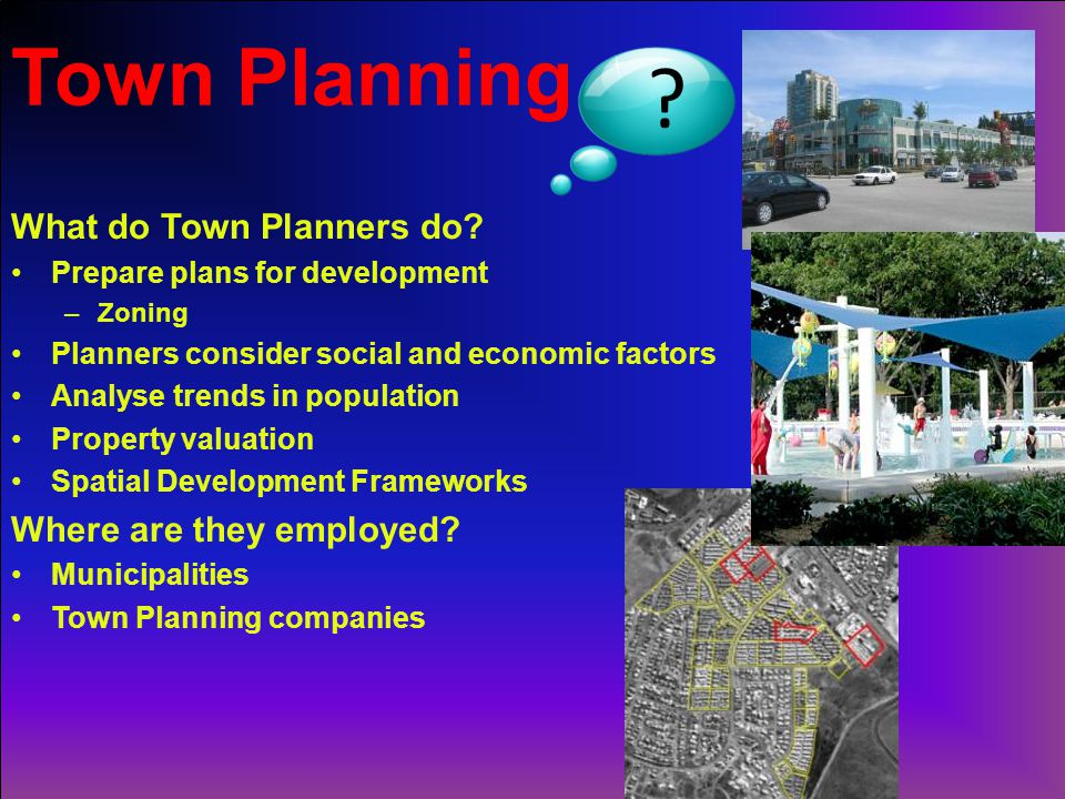 What do Town Planners do.