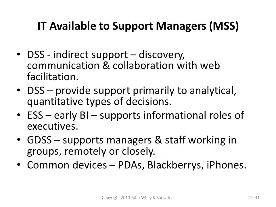 IT Available to Support Managers (MSS) DSS - indirect support – discovery, communication & collaboration with web facilitation.