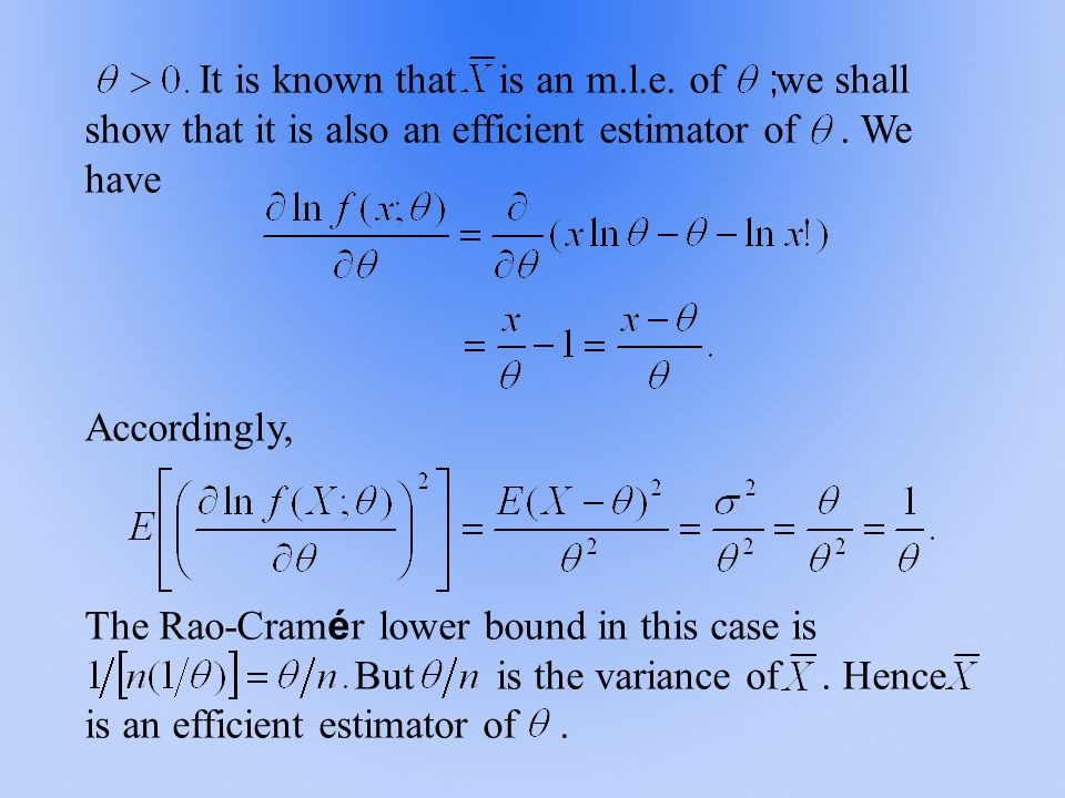 It is known that is an m.l.e. of we shall show that it is also an efficient estimator of.
