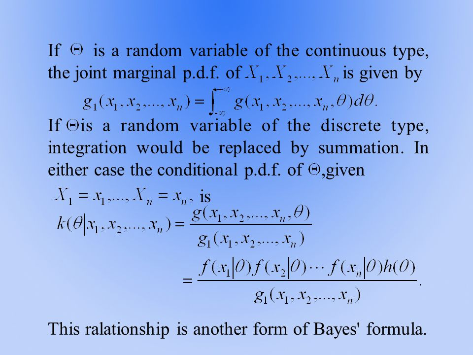 If is a random variable of the continuous type, the joint marginal p.d.f. of is given by If is a random variable of the discrete type, integration wou