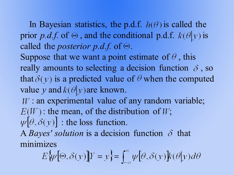 If an interval estimate of is desired, we can find two functions and so that the conditional probability is large, say 0.95.