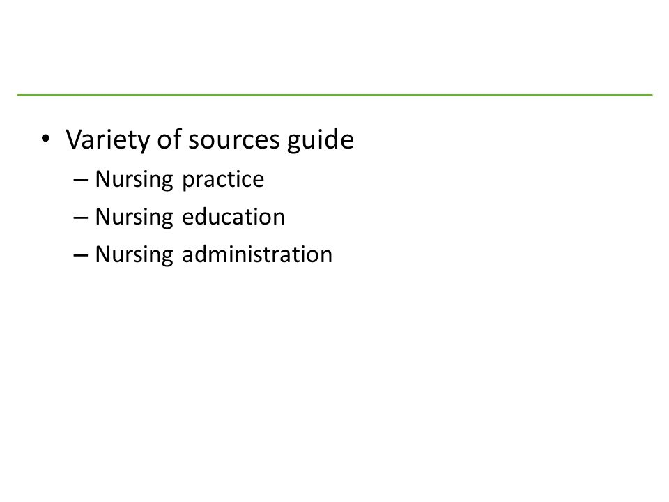 Variety of sources guide – Nursing practice – Nursing education – Nursing administration