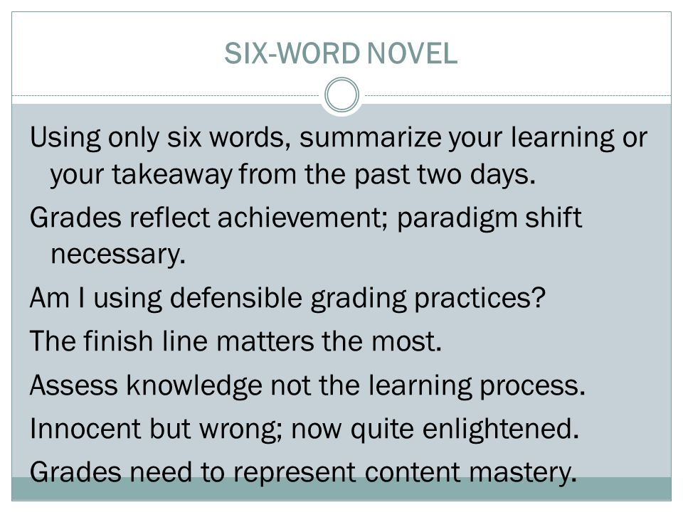 SIX-WORD NOVEL Using only six words, summarize your learning or your takeaway from the past two days.