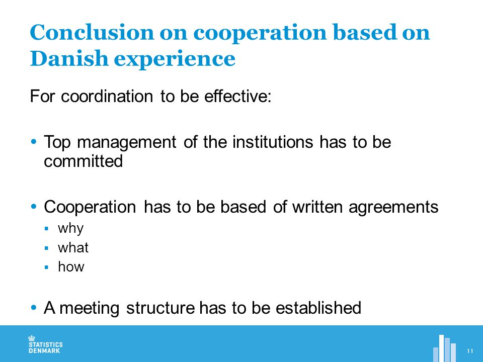 For coordination to be effective:  Top management of the institutions has to be committed  Cooperation has to be based of written agreements  why  what  how  A meeting structure has to be established Conclusion on cooperation based on Danish experience 11