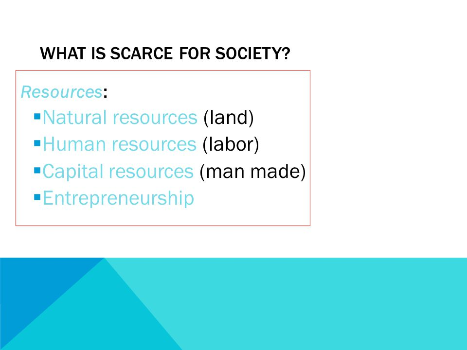 WHAT IS SCARCE FOR SOCIETY.