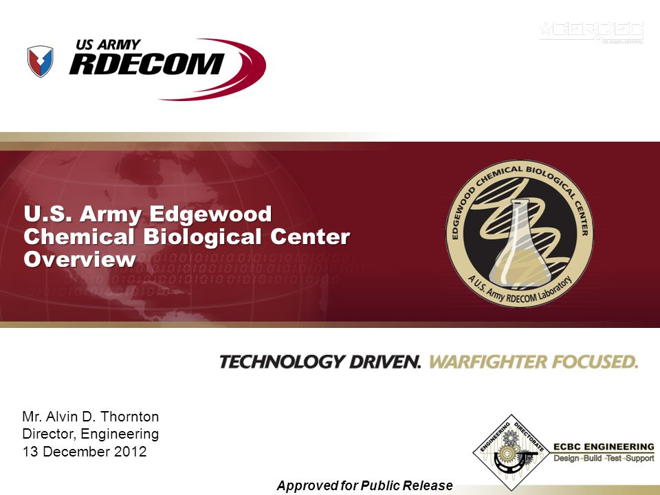U.S. Army Edgewood Chemical Biological Center Overview Approved for Public Release Mr.