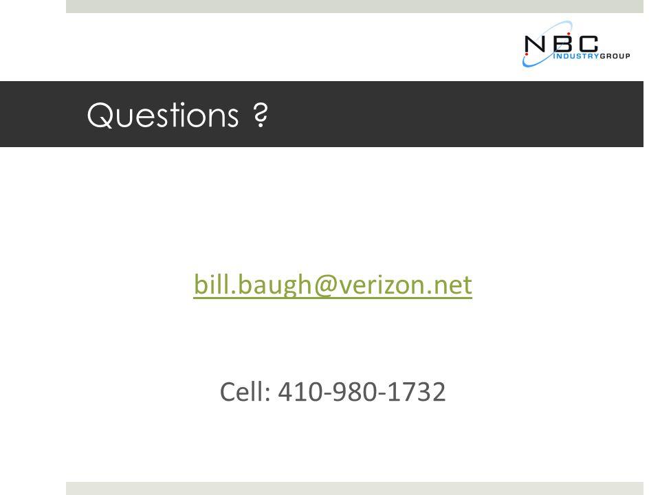 Questions bill.baugh@verizon.net Cell: 410-980-1732