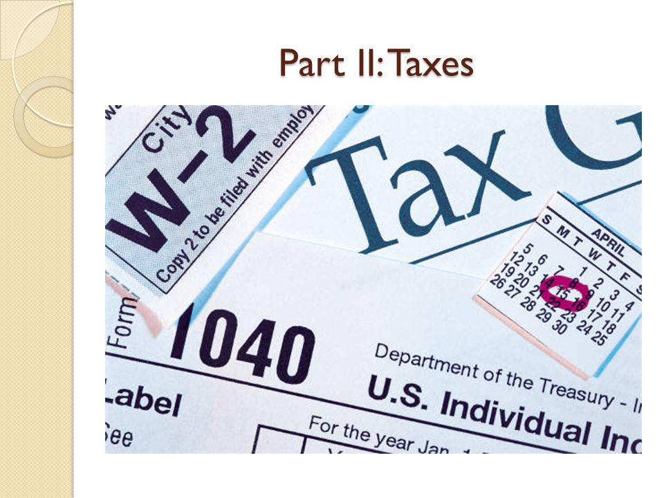 Part II: Taxes