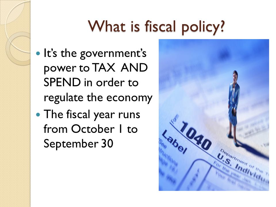 What is fiscal policy.