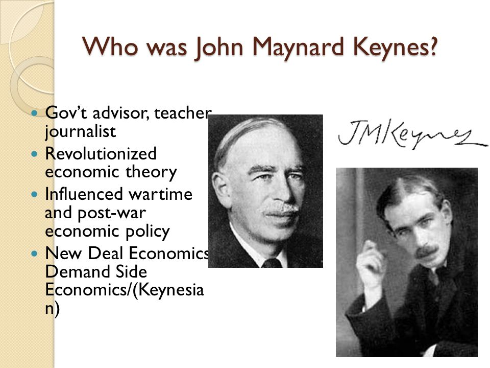 Who was John Maynard Keynes.