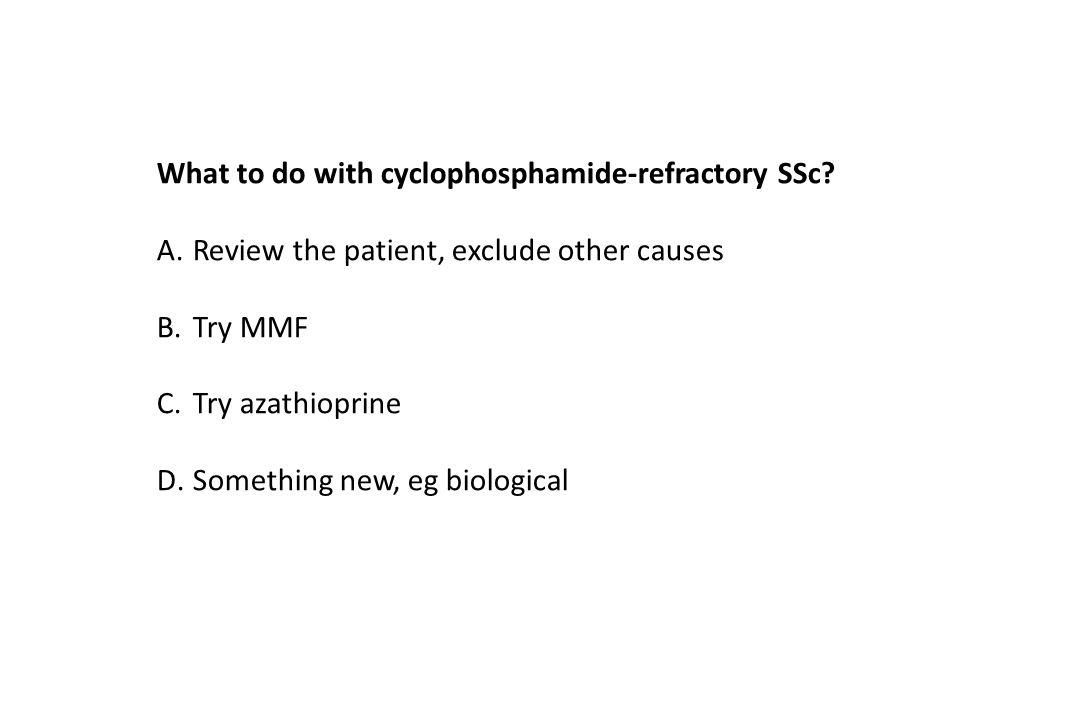 What to do with cyclophosphamide-refractory SSc.