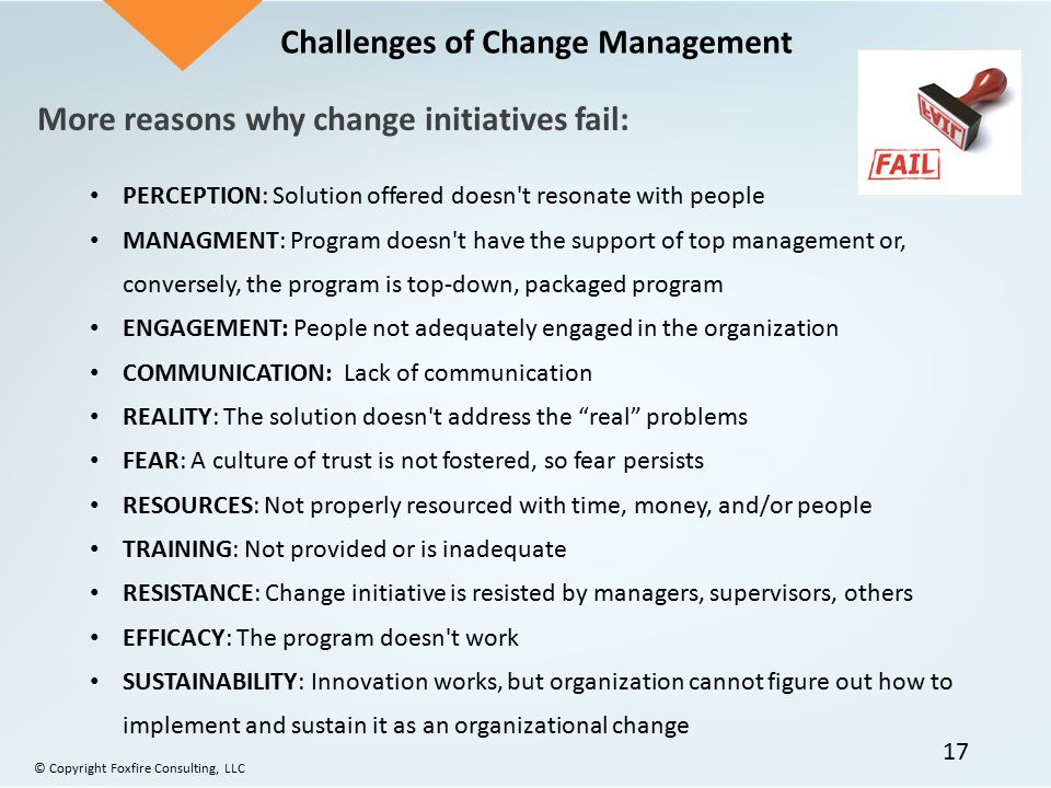 Only about one-third of organizational change initiatives survive beyond the initial implementation. Two-thirds of change initiatives fail. PERCEPTION