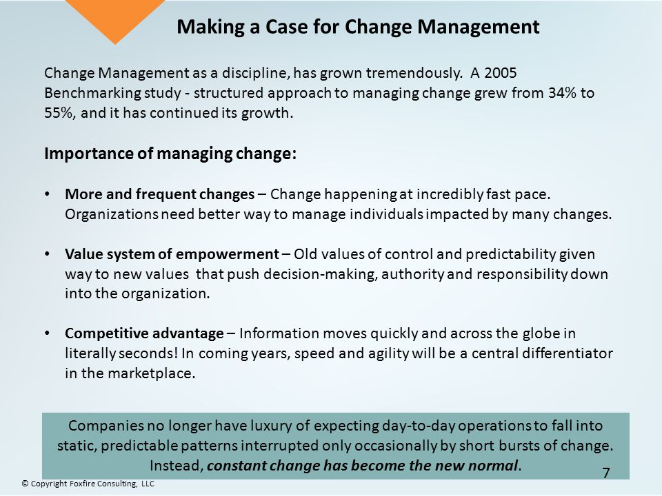 Making a Case for Change Management Companies no longer have luxury of expecting day-to-day operations to fall into static, predictable patterns inter