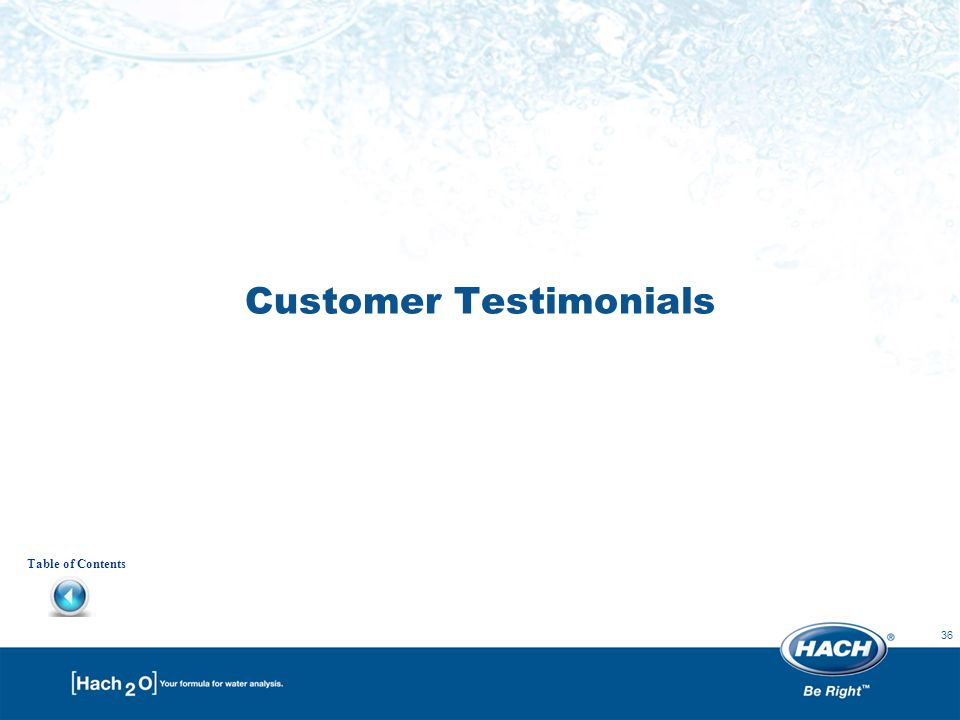 36 Customer Testimonials Table of Contents