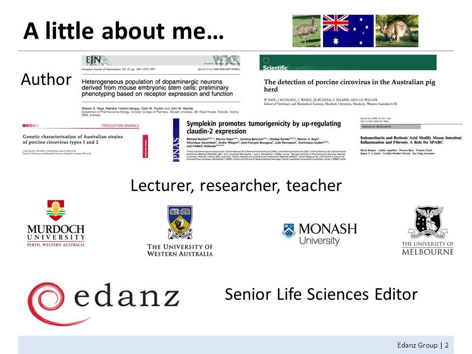 A little about me… Edanz Group | 2 Lecturer, researcher, teacher Senior Life Sciences Editor Author